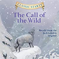 The Call of the Wild (Classic Starts)