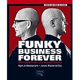 FUNKY BUSINESS FOREVER: Cómo disfrutar con el capitalismo (FT/PH)