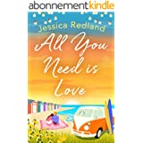 All You Need Is Love: An emotional, uplifting story of love and friendship from bestseller Jessica Redland (English Edition)