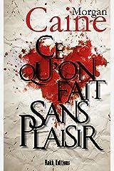 CE QU'ON FAIT SANS PLAISIR Format Kindle