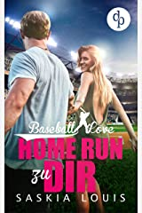 Home Run zu dir (Baseball Love 7) Kindle Ausgabe