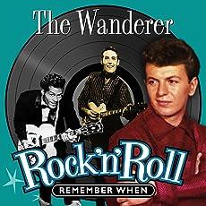 The Wanderer (Rock 'N' Roll) Remember When