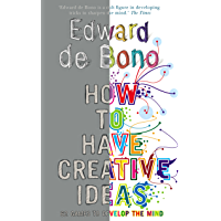 How to Have Creative Ideas: 62 exercises to develop the mind (English Edition)