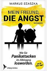 Mein Freund, die Angst: Wie Sie Panikattacken im Alleingang loswerden. Taschenbuch