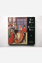 The Book of Courtly Love Hardcover