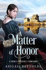 A Matter of Honor: A Pride & Prejudice Variation Kindle Edition