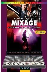 Guide pratique du mixage - 2e éd. : Sonorisation et enregistrement (Audio-Photo-Vidéo) Format Kindle