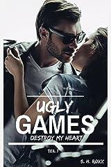 Ugly Games: Destroy my heart Kindle Ausgabe