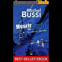 Mourir sur Seine: Best-seller ebook (ROMAN)