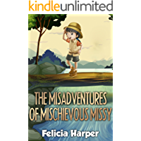 Books For Kids: The Misadventures of Mischievous Missy (KIDS ADVENTURE BOOKS #9) (Kids Books, Children Books, Kids…