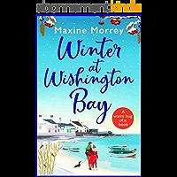 Winter at Wishington Bay: A heartwarming, uplifting romance for winter 2021 (English Edition)
