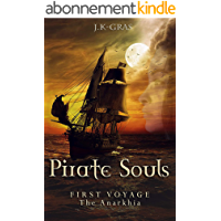 Pirate Souls : Best Thrilling Historical Pirate Novel: First Voyage : The Anarkhia (English Edition)