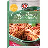 Sunday Dinner at Grandma's: Grandma's Best Recipes for Delicious Dishes Full of Old-Fashioned Flavor, Plus Memories From the