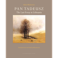 Pan Tadeusz: The Last Foray in Lithuania (English Edition)