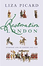 Restoration London: Everyday Life in the 1660s (Life of London Book 2) (English Edition)