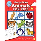 How to Draw Animals for Kids: Easy and Fun Step-by-Step Drawing Book (Drawing Book for Beginners) (How to draw books for kids