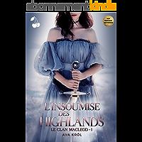 L'Insoumise des Highlands: Le Clan MacLeod - 1