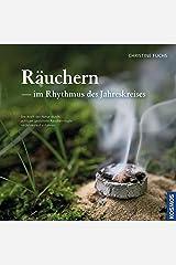 Räuchern im Rhythmus des Jahreskreises: Die Kraft der Natur durch achtsam gestaltete Räucherrituale im Jahreslauf erfahren Kindle Ausgabe