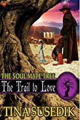 The Trail to Love (The Soul Mate Tree Book 4) Kindle Edition