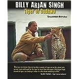 Billy Arjan Singh - The Tiger Of Dudhwa