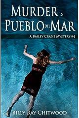 Murder in Pueblo del Mar: A Bailey Crane Mystery - #4 (Bailey Crane Mystery Series - Books 1-6) Kindle Edition