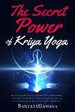 The Secret Power Of Kriya Yoga: Revealing the Fastest Path to Enlightenment. How Fusing Bhakti Yoga & Jnana Yoga into…