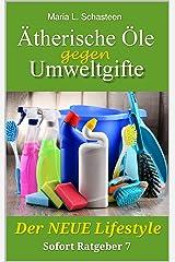 Ätherische Öle gegen Umweltgifte: Der Neue Lifestyle (Sofort Ratgeber 7) Kindle Ausgabe