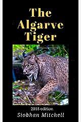The Algarve Tiger: 2018 edition (Saving the Iberian lynx Book 1) Kindle Edition