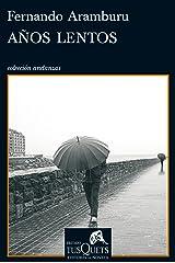 Años lentos: VII Premio Tusquets Editores de Novela Versión Kindle