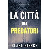 La città dei predatori: Un thriller di Ava Gold (Libro 1)