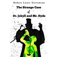 The Strange Case Of Dr. Jekyll & Mr. Hyde (English Edition)