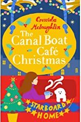 The Canal Boat Café Christmas: Starboard Home (The Canal Boat Café Christmas, Book 6) Kindle Edition