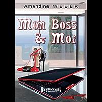 Mon boss & moi: Un roman décalé