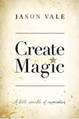 Create Magic: A little sprinkle of inspiration Paperback
