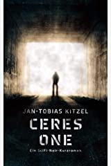 Ceres One: Ein SciFi-Noir-Kurzroman Kindle Ausgabe