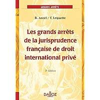 Les grands arrêts de la jurisprudence française de droit international privé - 5e éd.: Grands arrêts