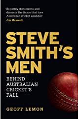Steve Smith's Men: Australian Cricket's Greatest Downfall (Wisden Book of the Year 2019, Cricket Society & MCC 2019 Book of the Year) Paperback