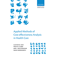 Applied Methods of Cost-effectiveness Analysis in Healthcare (Handbooks in Health Economic Evaluation Book 3) (English…