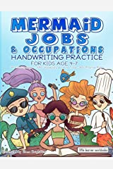 Mermaid Jobs & Occupations - Handwriting Practice for Kids Age 4-7: 34 Illustrations to Color - 200+ Vocabulary words to Trace - 60+ Practice Pages (Little Learner Workbooks) Paperback