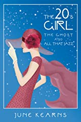 The 20's Girl, the ghost, and all that jazz Kindle Edition