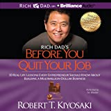 Rich Dad's Before You Quit Your Job: 10 Real-Life Lessons Every Entrepreneur Should Know About Building a Multimillion…
