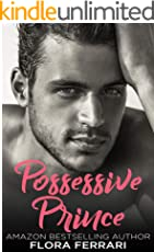 Possessive Prince: An Older Man Younger Woman Romance (A Man Who Knows What He Wants Book 66)