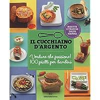 Il Cucchiaino d  39 Argento  Vol  3 Verdure che Passione  Ricette e Trucchi Salva Mamma