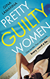 Pretty Guilty Women: 'Up there with Big Little Lies and Desperate Housewives'