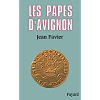Les Papes d'Avignon (Biographies Historiques)