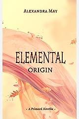 Elemental: Origin (Primord Series) Kindle Edition