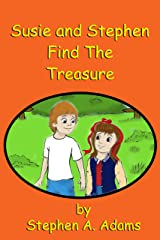 Susie and Stephen Find The Treasure Kindle Edition