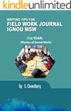 WRITING TIPS FOR FIELD WORK JOURNAL IGNOU MSW: MSW FIELD WORK JOURNAL