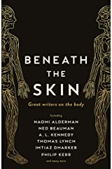 Beneath the Skin: Love Letters to the Body by Great Writers (Wellcome Collection) Kindle Edition