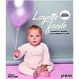 Layette facile spécial débutants: 34 modeles a tricoter de la naissance à 12 mois